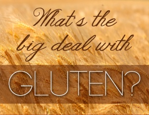 what is the big deal gluten